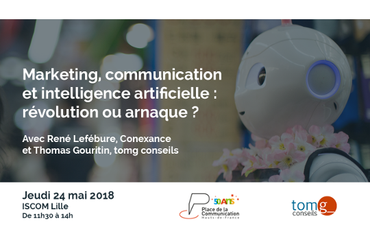 24 mai – Marketing, communication et intelligence artificielle : révolution ou arnaque ?